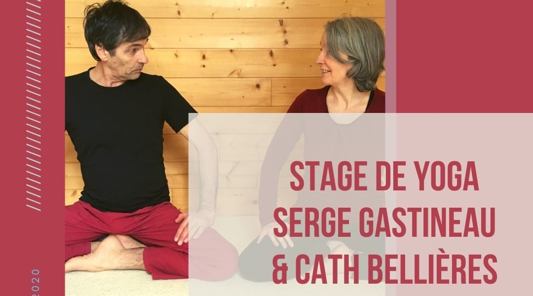 EXCLU ! STAGE DE YOGA avec Serge Gastineau & Cath Bellières
